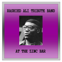 Rashied Ali Tribute Band - At the Zinc Bar