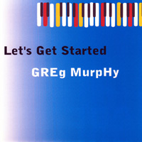 Greg Murphy - Let's Get Started