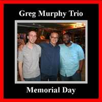 Greg Murphy Trio - Memorial Day